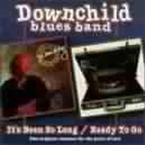 Downchild Blues Band It's Been So Long Ready To Go 2 On 1