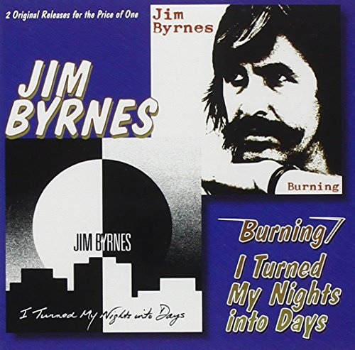 Jim Byrnes Burning I Turned My Nights Int 2 On 1