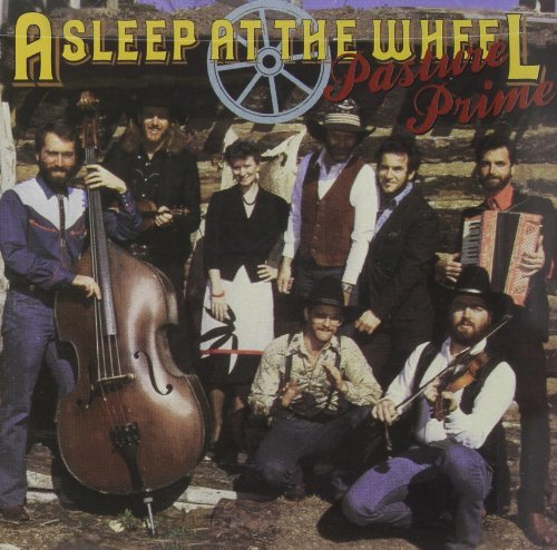 Asleep At The Wheel Pasture Prime