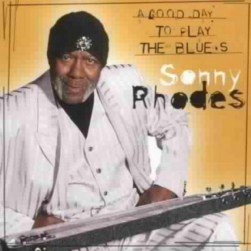 Sonny Rhodes Good Day To Sing & Play The Bl