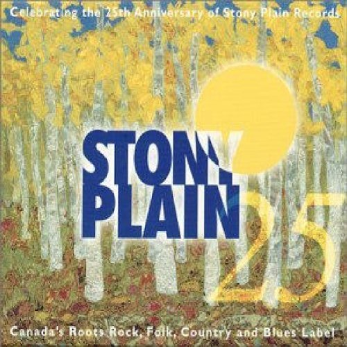 Stony Plain 25 Years Stony Plain 25 Years 2 CD Set