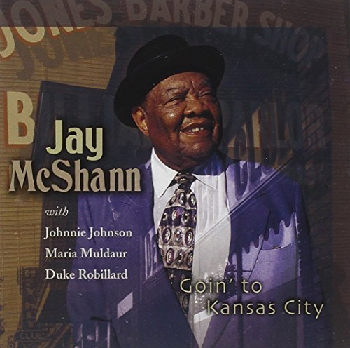 Jay Mcshann Goin To Kansas City Incl. Bonus Track