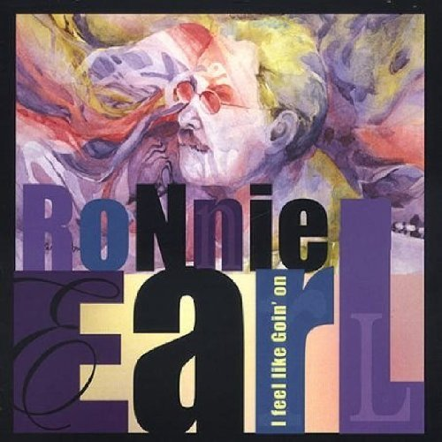Earl Ronnie I Feel Like Goin On