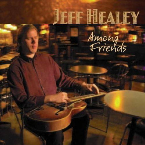 Jeff Healey Among Friends