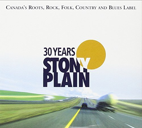 30 Years Of Stony Plain 30 Years Of Stony Plain