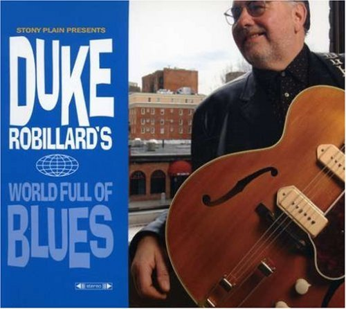Duke Robillard World Full Of Blues 2 CD Set