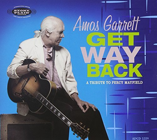 Garrett Amos Get Way Back A Tribute To Perc T T Percy Mayfield