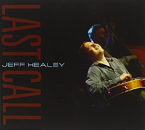 Jeff Healey Last Call