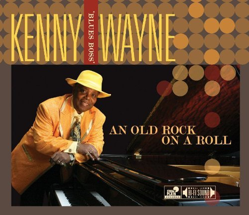 Kenny Blues Boss Wayne Old Rock On A Roll