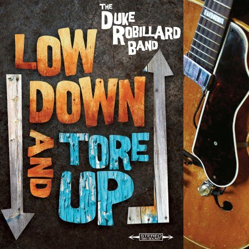 Robillard Duke Low Down And Tore Up