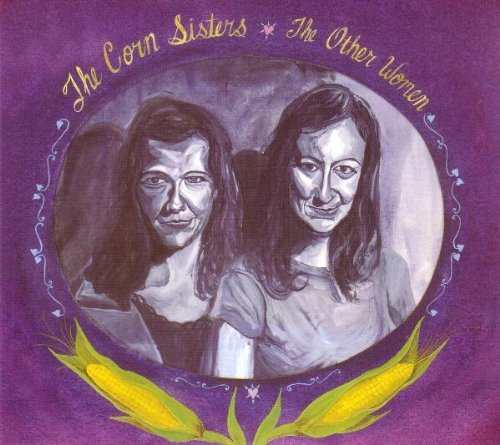 Corn Sisters Other Women Feat. Neko Case