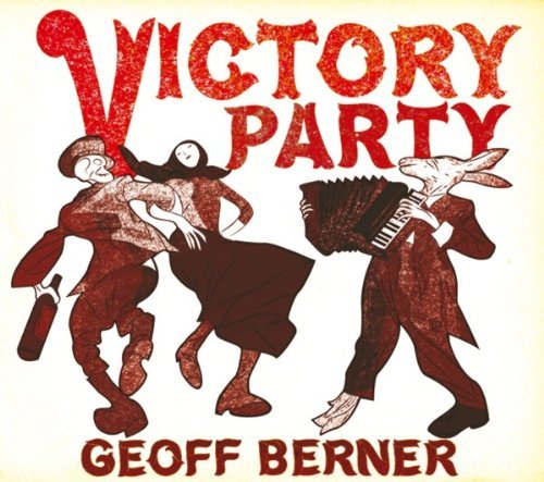 Geoff Berner Victory Party
