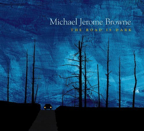 Michael Jerome Browne Road Is Dark