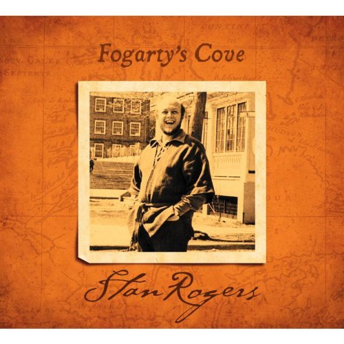 Stan Rogers Fogarty's Cove Remastered