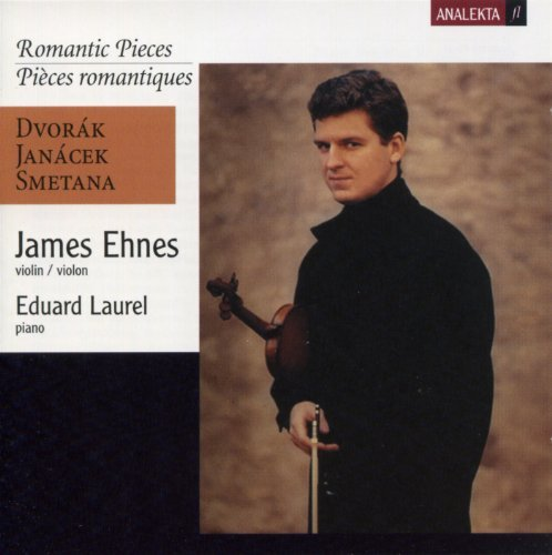 Dvorak Smetana Janacek Romantic Pieces Ehnes (vn) Laurel (pno)