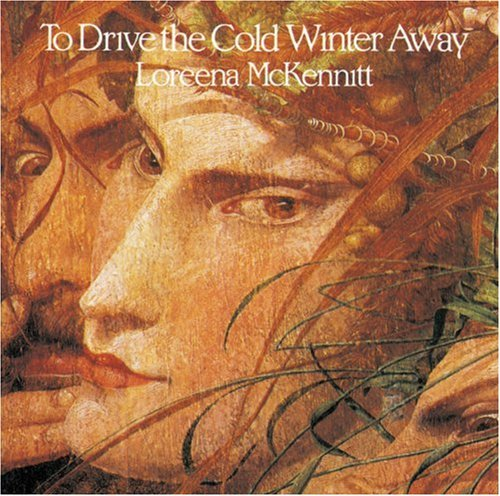 Loreena Mckennitt To Drive The Cold Winter Away