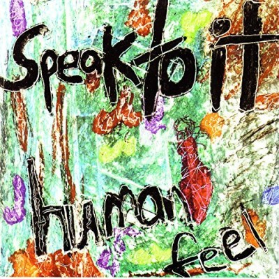 Human Feel Speak To It