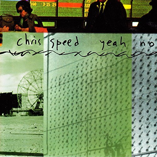 Chris Speed Yeah No