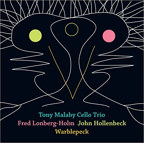 Tony Cello Trio Malaby Warblepeck