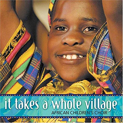 African Children's Choir It Takes A Whole Village