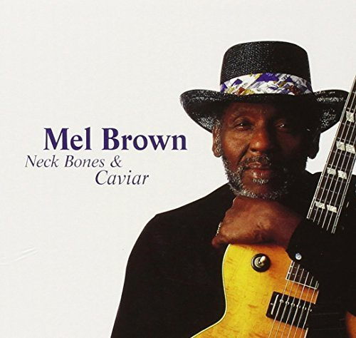 Mel Brown Neck Bones & Caviar