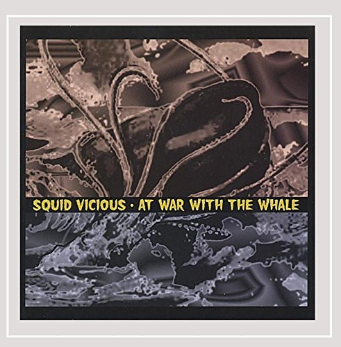 Squid Vicious At War With The Whale