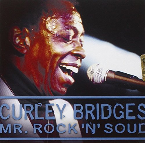 Curley Bridges Mr. Rock 'n Soul