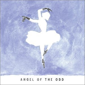 Angel Of The Odd Angel Of The Odd