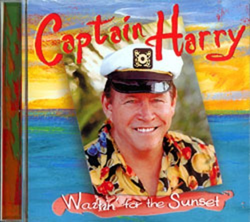 Captain Harry Waitin' For The Sunset