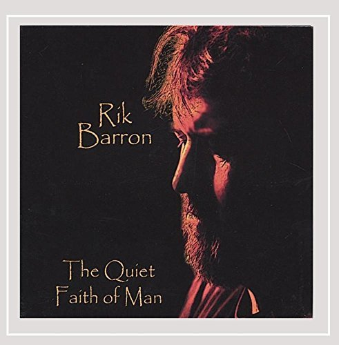 Rik Barron Quiet Faith Of Man