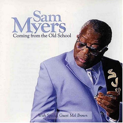 Sam Myers Coming From The Old School