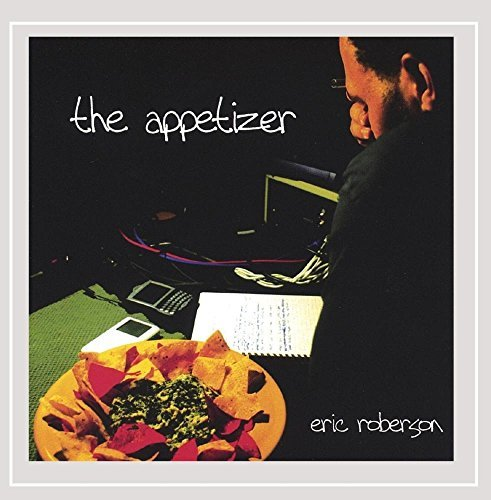 Eric Roberson Appetizer