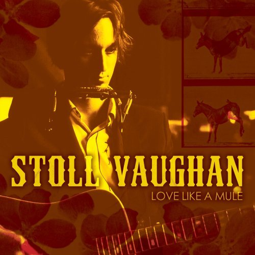 Vaughan Stoll Love Like A Mule