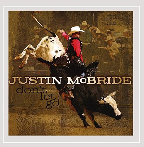 Justin Mcbride Don't Let Go