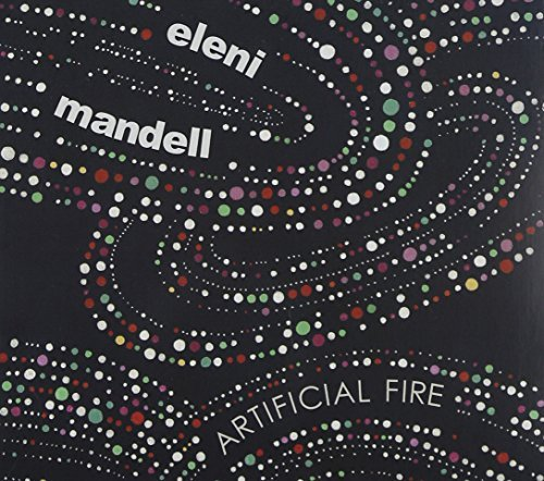 Eleni Mandell Artificial Fire