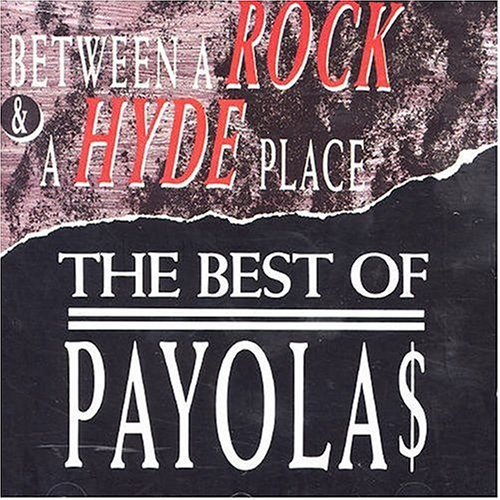 Payolas Between A Rock & A Hyde Place Import