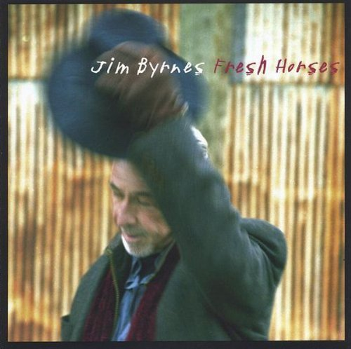 Jim Byrnes Fresh Horses