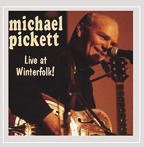 Michael Pickett Live At Winterfolk!