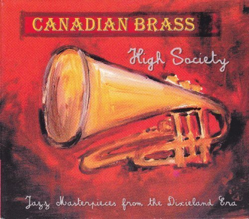 Canadian Brass High Society Jazz Masterpieces Canadian Brass