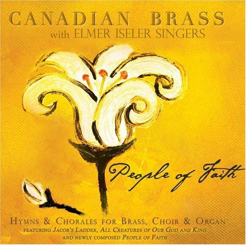 Canadian Brass & Elmer Iseler People Of Faith Canadian Brass Ens