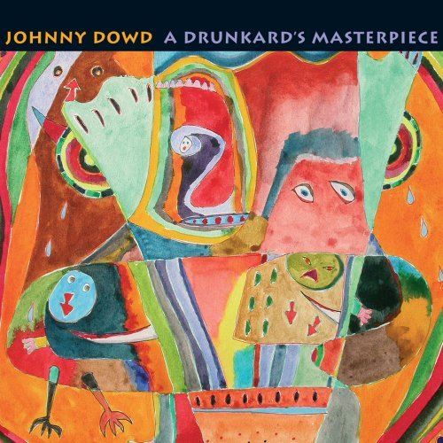 Johnny Dowd Drunkard's Masterpiece