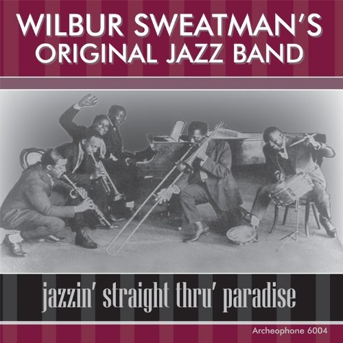 Wilbur Original Jazz Sweatman Jazzin' Straight Thru' Paradis