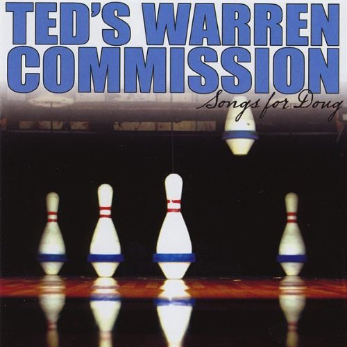 Ted's Warren Commission Songs For Doug (doctor's Order