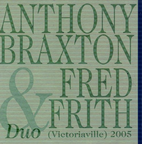 Anthony & Fred Frith Braxton Duo Victoriaville 2005 Import Can