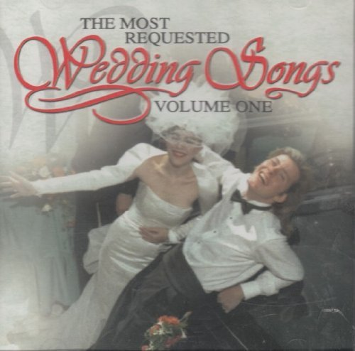 Most Requested Wedding Song Vol. 1 Most Requested Wedding Performed By Sweet Surrender Most Requested Wedding Songs