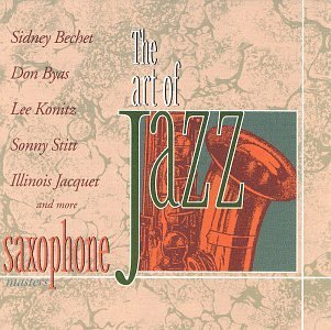 Art Of Jazz Saxophone Masters Webster Konitz Stitt Byas Art Of Jazz