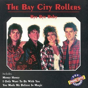 Bay City Rollers Bye Bye Baby