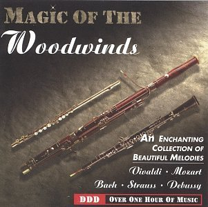 Magic Of The Woodwinds Magic Of The Woodwinds Vivaldi Mozart Bach Strauss +