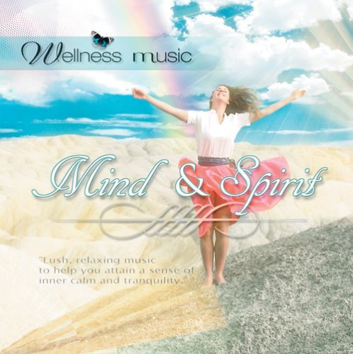 Wellness Music Mind & Spirit Wellness Music