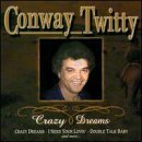 Twitty Conway Crazy Dreams